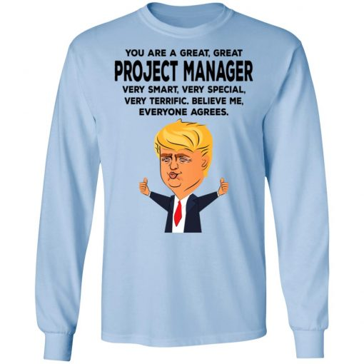 You Are A Great Project Manager Funny Donald Trump T-Shirts, Hoodies, Long Sleeve
