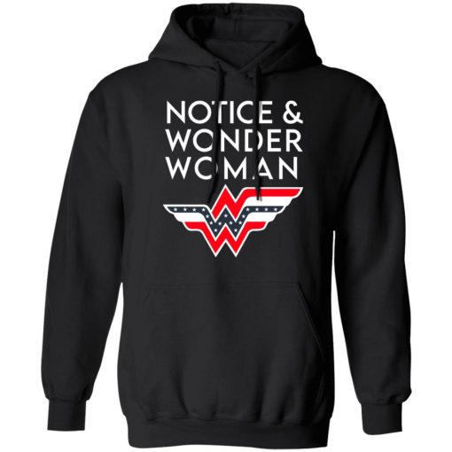 Notice And Wonder Woman T-Shirts, Hoodies, Long Sleeve