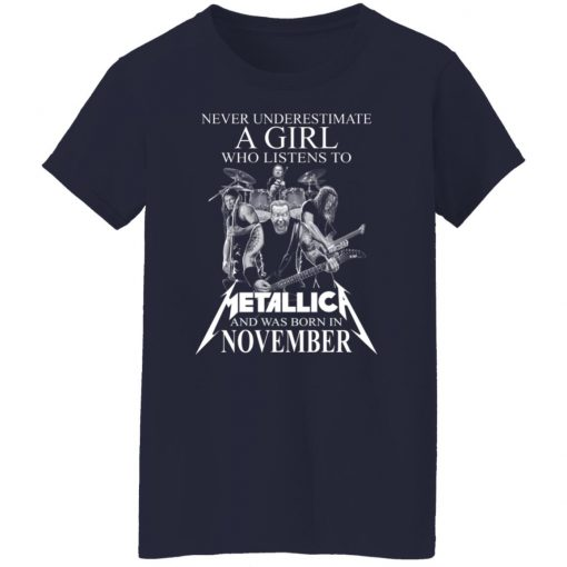 A Girl Who Listens To Metallica And Was Born In November T-Shirts, Hoodies, Long Sleeve