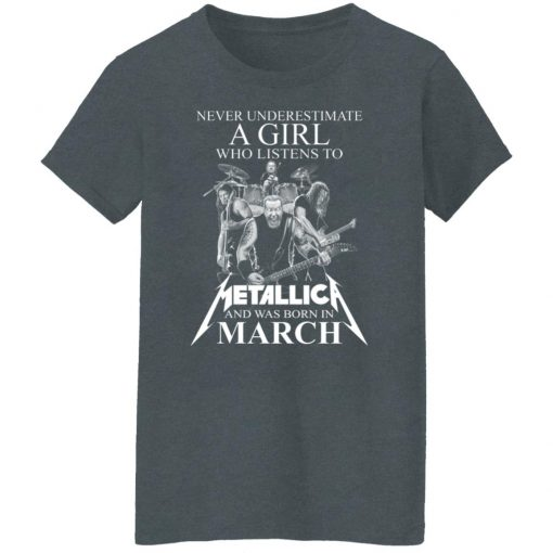 A Girl Who Listens To Metallica And Was Born In March T-Shirts, Hoodies, Long Sleeve