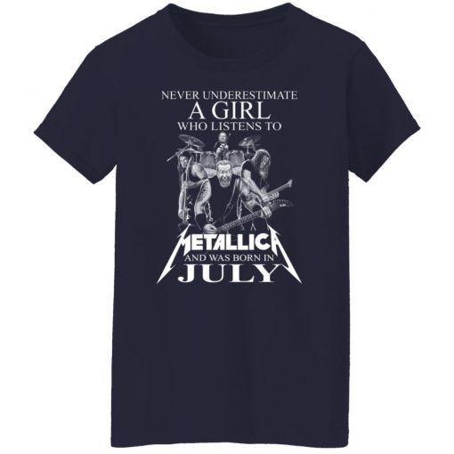 A Girl Who Listens To Metallica And Was Born In July T-Shirts, Hoodies, Long Sleeve