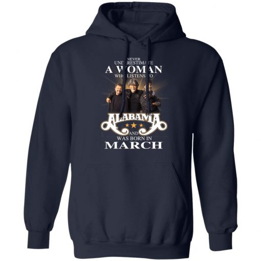 A Woman Who Listens To Alabama And Was Born In March T-Shirts, Hoodies, Long Sleeve