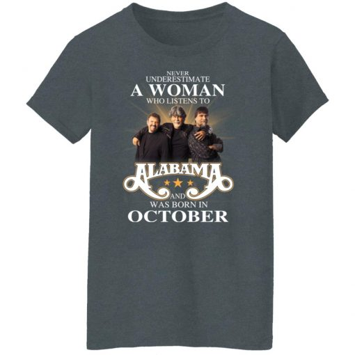 A Woman Who Listens To Alabama And Was Born In October T-Shirts, Hoodies, Long Sleeve
