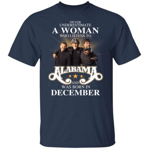 A Woman Who Listens To Alabama And Was Born In December T-Shirts, Hoodies, Long Sleeve
