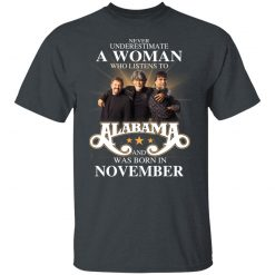 A Woman Who Listens To Alabama And Was Born In November T-Shirts, Hoodies, Long Sleeve