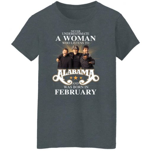 A Woman Who Listens To Alabama And Was Born In February T-Shirts, Hoodies, Long Sleeve