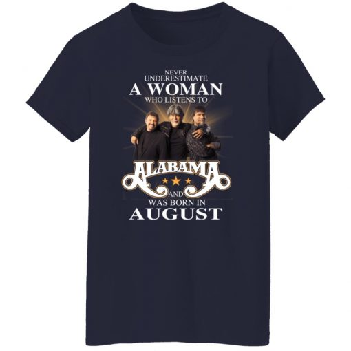 A Woman Who Listens To Alabama And Was Born In August T-Shirts, Hoodies, Long Sleeve