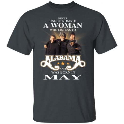 A Woman Who Listens To Alabama And Was Born In May T-Shirts, Hoodies, Long Sleeve