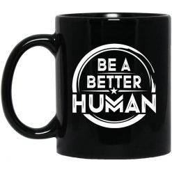 Be A Better Human Mug