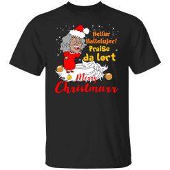 Hellur Hallelujer Praise Da Lort Merry Christmas T-Shirt