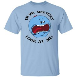 I'm Mr Meeseeks Look At Me Rick And Morty T-Shirts, Hoodies, Long Sleeve