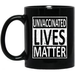 Unvaccinated Lives Matter Mug