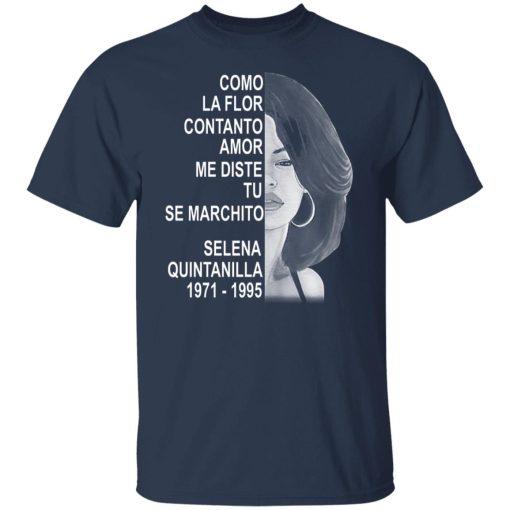 Como La Flor Con Tanto Amor Me Diste Tu Se Marchito Selena Quintanilla T-Shirts, Hoodies, Long Sleeve