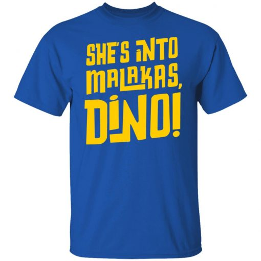 She's Into Malakas Dino T-Shirts, Hoodies, Long Sleeve