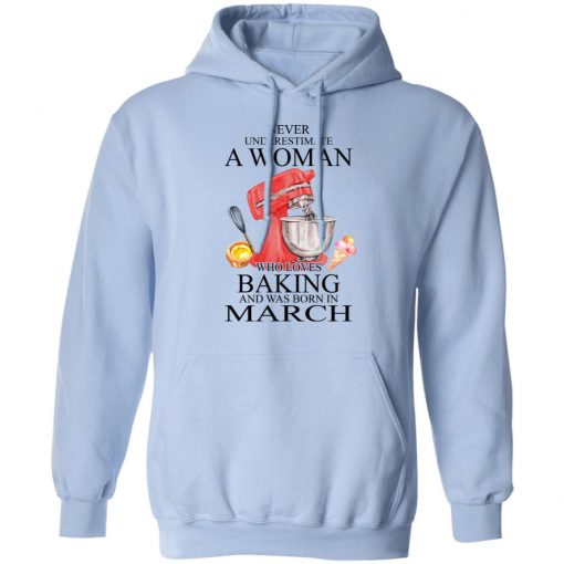 A Woman Who Loves Baking And Was Born In March T-Shirts, Hoodies, Long Sleeve