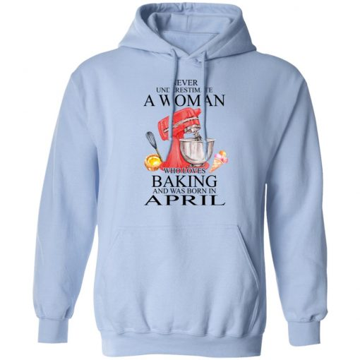 A Woman Who Loves Baking And Was Born In April T-Shirts, Hoodies, Long Sleeve