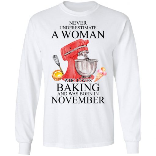 A Woman Who Loves Baking And Was Born In November T-Shirts, Hoodies, Long Sleeve