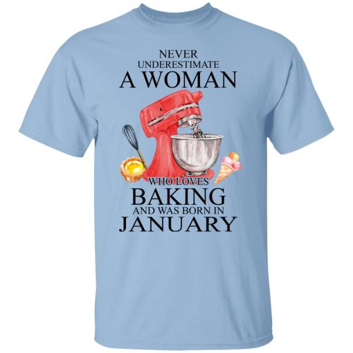 A Woman Who Loves Baking And Was Born In January T-Shirts, Hoodies, Long Sleeve