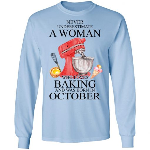 A Woman Who Loves Baking And Was Born In October T-Shirts, Hoodies, Long Sleeve