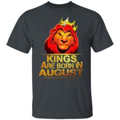 Lion King Are Born In August T-Shirts, Hoodies, Long Sleeve