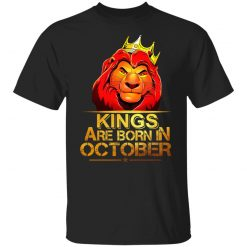 Lion King Are Born In October T-Shirts, Hoodies, Long Sleeve