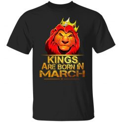 Lion King Are Born In March T-Shirts, Hoodies, Long Sleeve