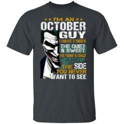 I Am An October Guy I Have 3 Sides T-Shirts, Hoodies, Long Sleeve