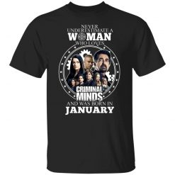 Never Underestimate A Woman Who Loves Criminal Minds And Was Born In January T-Shirts, Hoodies, Long Sleeve