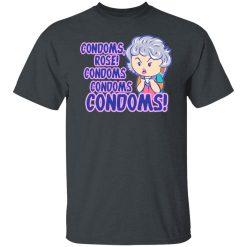 Condoms, Rose! Condoms Condoms Condoms Golden Girls T-Shirts, Hoodies, Long Sleeve