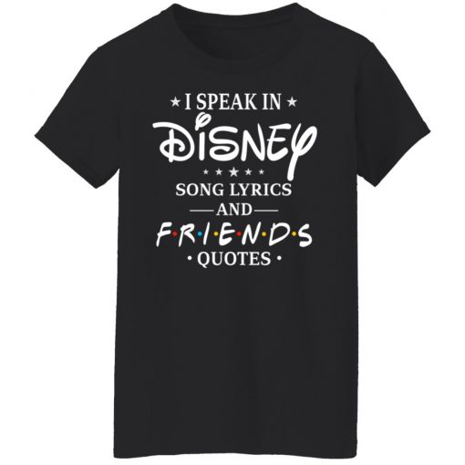 I Speak In Disney Song Lyrics and Friends Quotes T-Shirts, Hoodies, Long Sleeve