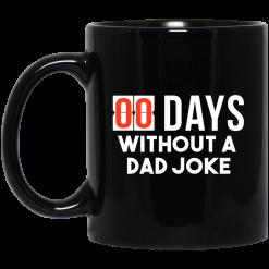 00 Days Without A Dad Joke Mug