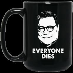 Everyone Dies William Barr Mug