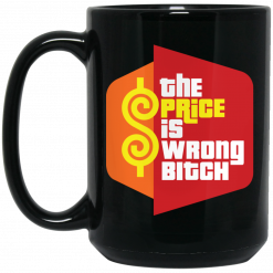 Happy Gilmore The Price is Wrong Bitch Mug