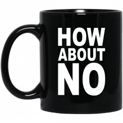 How About No Mug