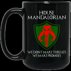 House Mandalorian We Don't Make Threats We Make Promises Mug