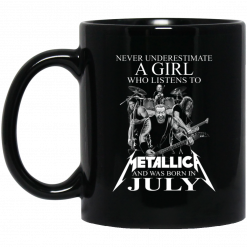 A Girl Who Listens To Metallica And Was Born In July Mug