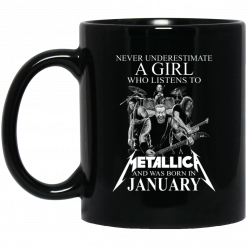 A Girl Who Listens To Metallica And Was Born In January Mug