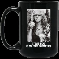 Stevie Nicks Is My Fairy Godmother Mug