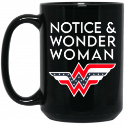 Notice And Wonder Woman Mug