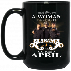 A Woman Who Listens To Alabama And Was Born In April Mug