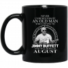 An Old Man Who Listens To Jimmy Buffett And Was Born In April Mug