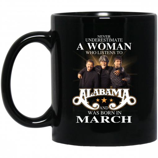 A Woman Who Listens To Alabama And Was Born In March Mug