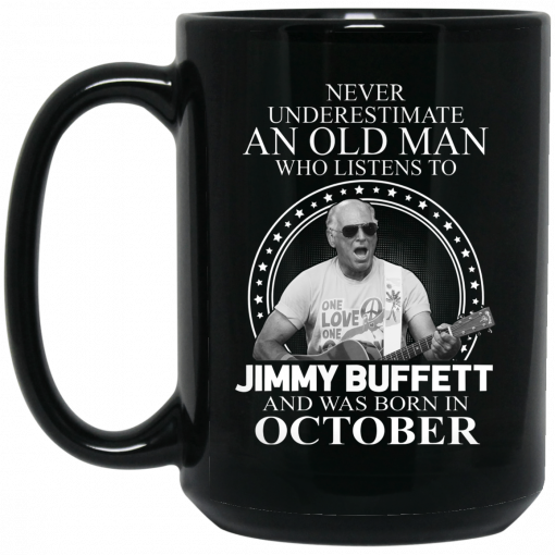 An Old Man Who Listens To Jimmy Buffett And Was Born In October Mug
