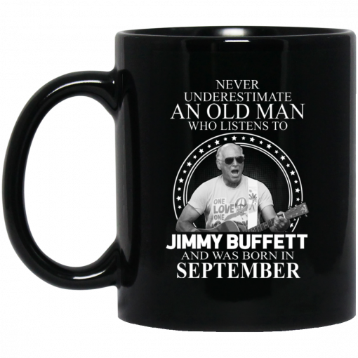 An Old Man Who Listens To Jimmy Buffett And Was Born In September Mug
