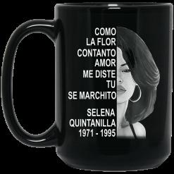 Como La Flor Con Tanto Amor Me Diste Tu Se Marchito Selena Quintanilla Mug
