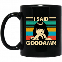 Mia Wallace I Said Goddamn Mug