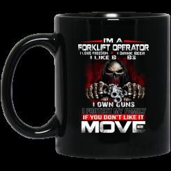 I'm A Forklift Operator I Love Freedom I Drink Beer I Like Boobs I Own Guns Mug