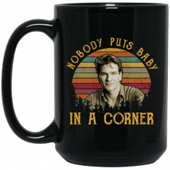 Patrick Swayze Nobody Puts Baby In A Corner Mug