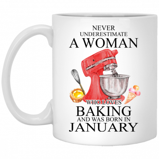 A Woman Who Loves Baking And Was Born In January Mug