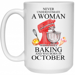 A Woman Who Loves Baking And Was Born In October Mug